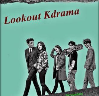 Lookout kdrama: reseña, sinopsis, reparto y mucho más
