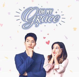 Conoce todo sobre el drama Oh My Grace
